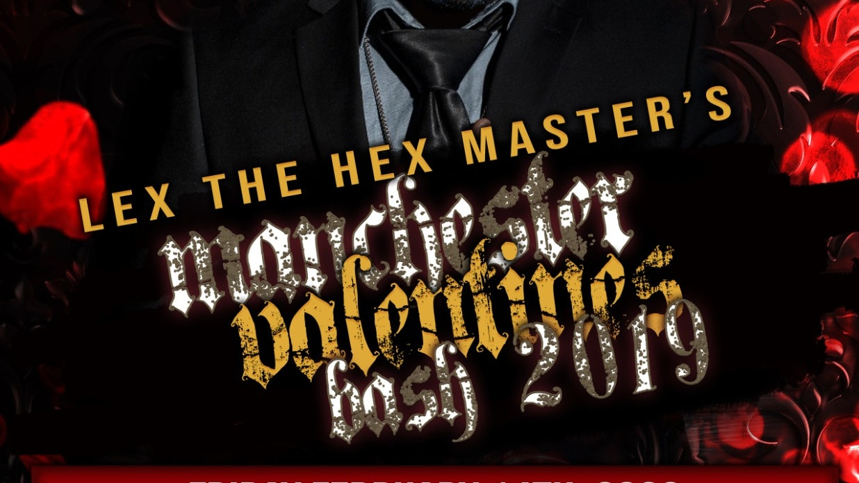 Lex The Hex Master UK Valentines Bash