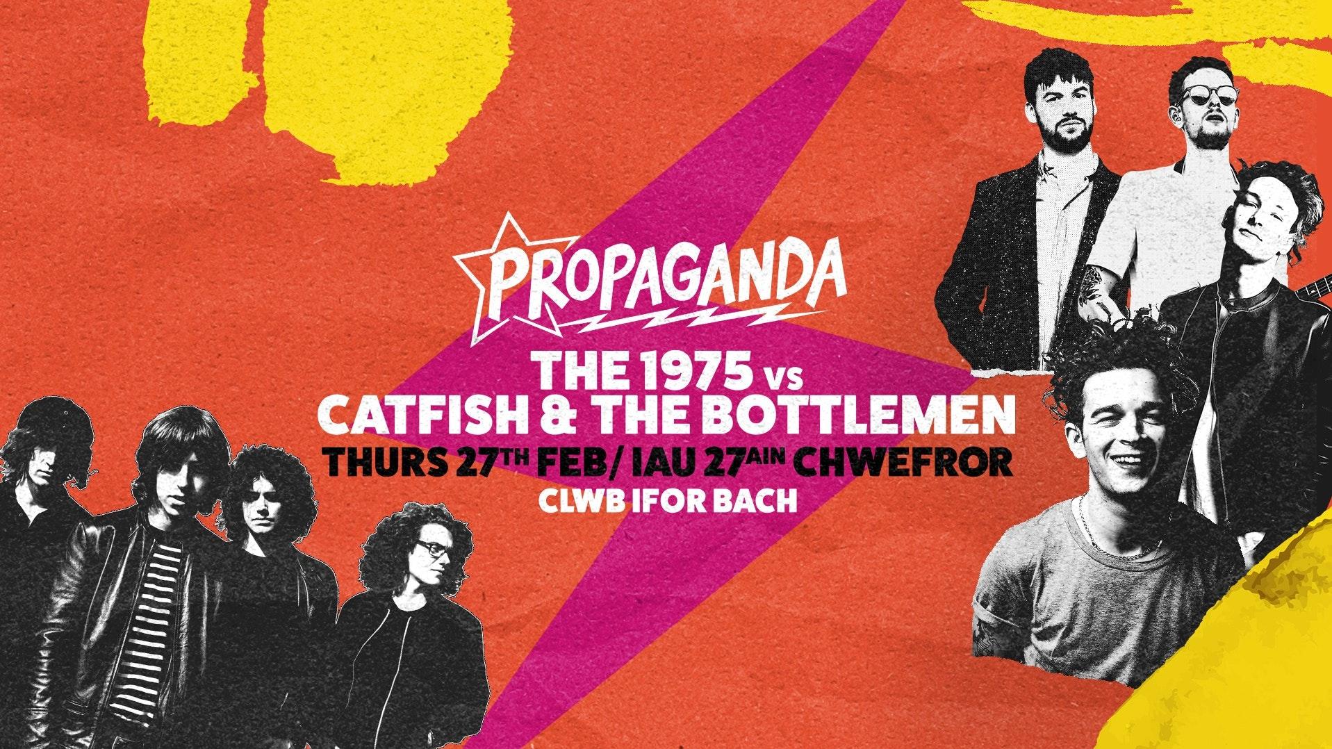 Propaganda Cardiff: The 1975 vs Catfish & The Bottlemen Special!