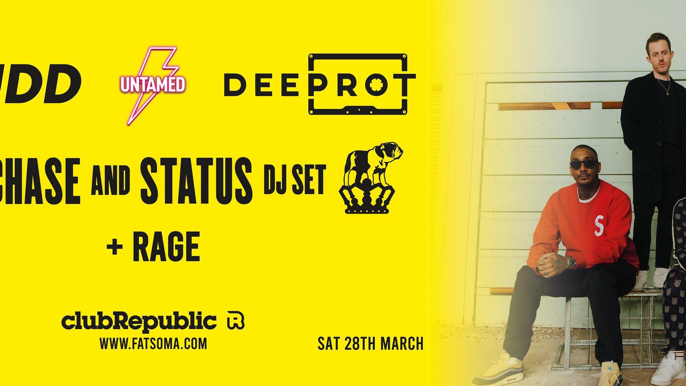 *** POSTPONED *** Untamed x Krudd x Deeprot Present: Chase & Status DJ Set & Rage