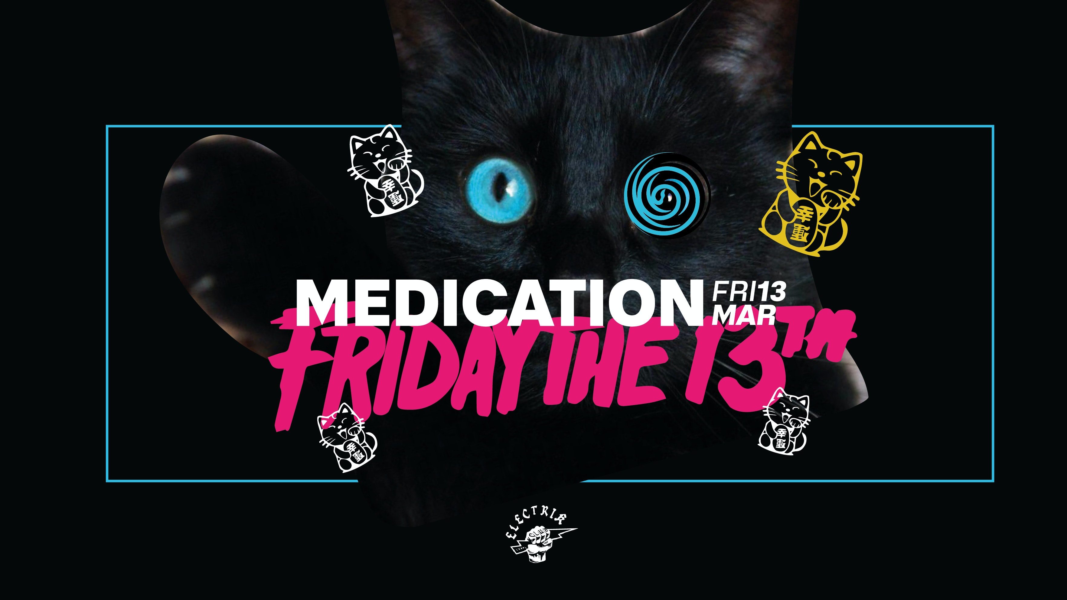 MEDICATION – FRIDAY THE 13TH!