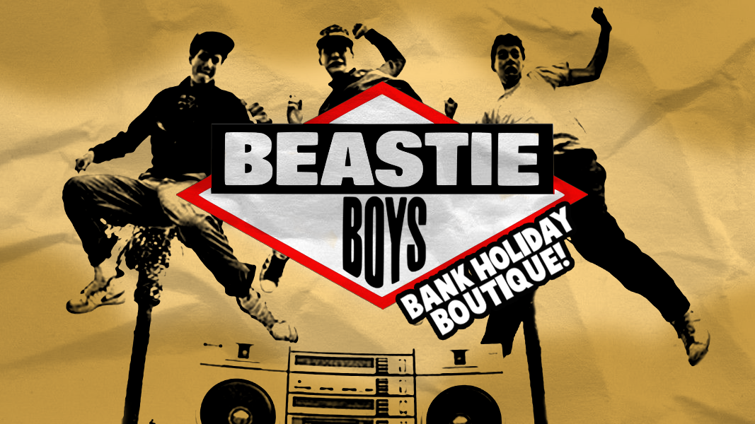 Beastie Boys Bank Holiday Boutique – Old Skool Hip Hop & Big Beat