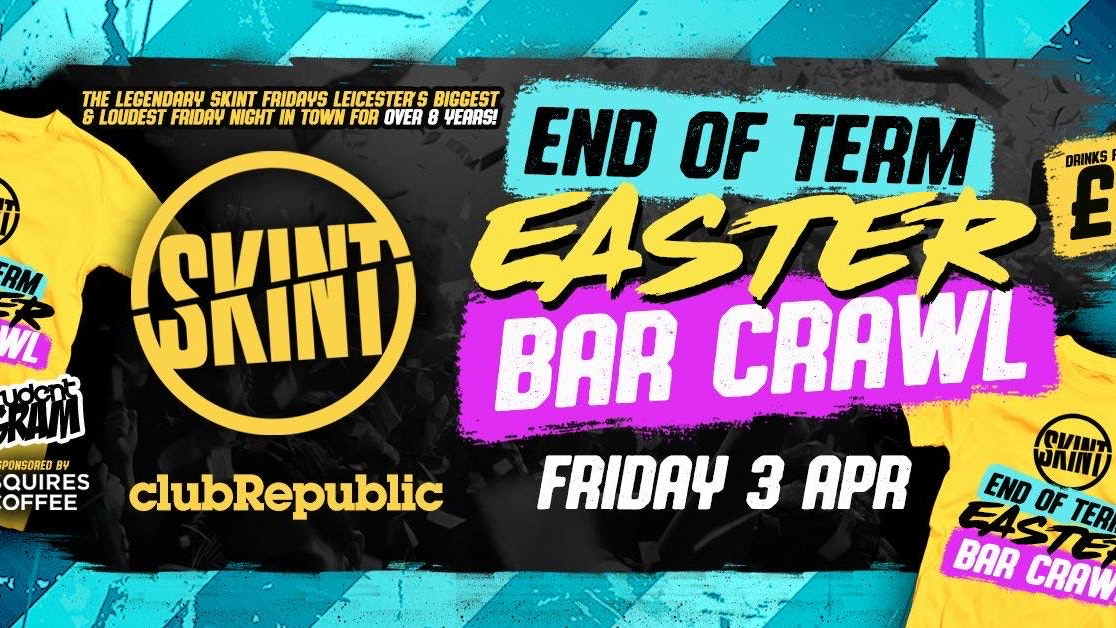 ★ Skint Fridays ★ End Of Term Easter Bar Crawl ★ £1 Drinks! ★