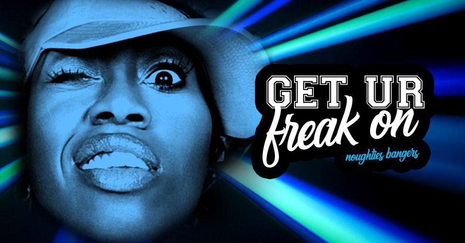 Get Ur Freak On! Noughties Bangers & 99p REAL Jagerbombs!
