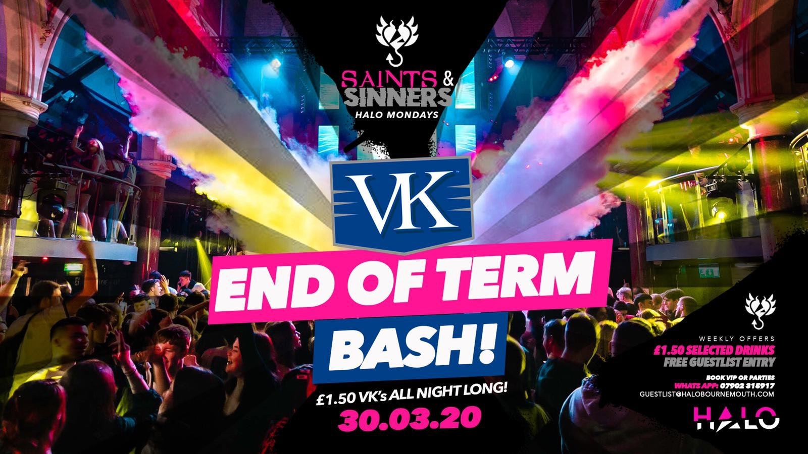 Halo Mondays VK End of Term Bash – 30/03 – Saints & Sinners //// Drinks from £1.50 – Bournemouth's Biggest Student Night // Bournemouth Freshers