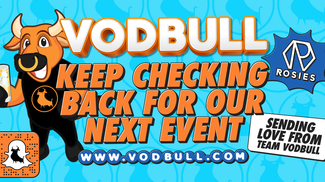 CHECK BACK FOR THE NEXT VODBULL!