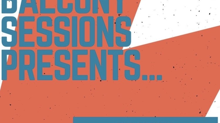 Balcony Sessions Presents… The Artists