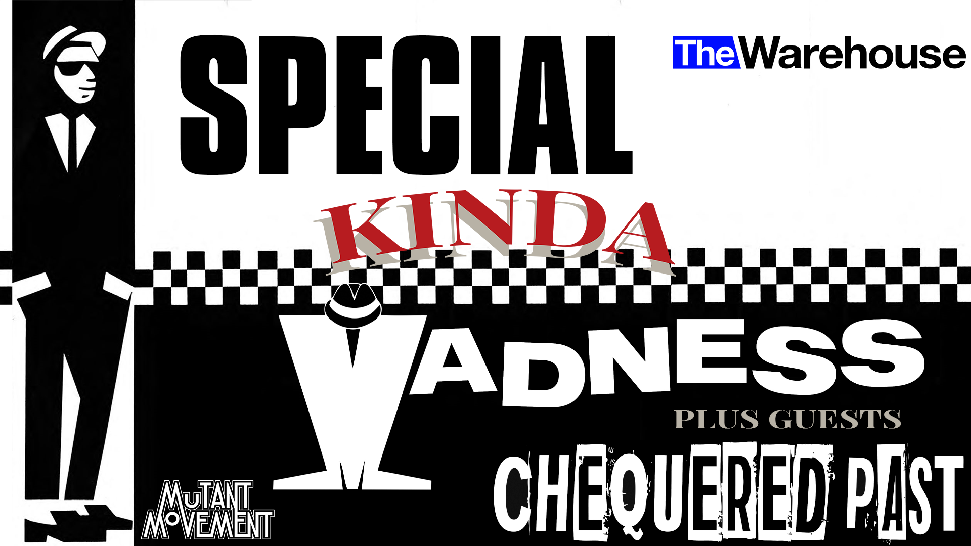 Special Kinda Madness + Chequered Past *Rescheduled* – Live