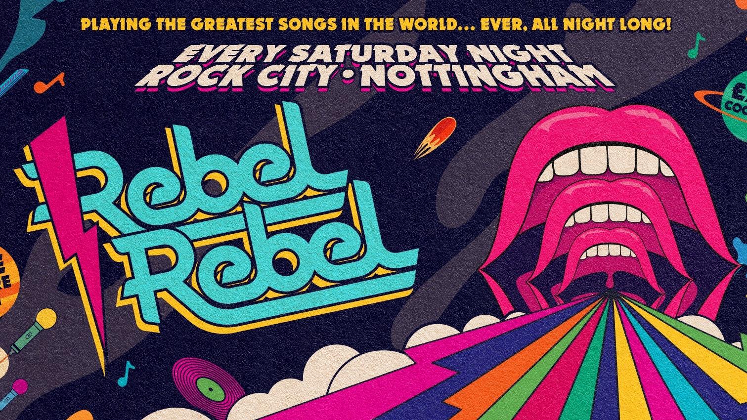 Rebel Rebel — Nottingham's Biggest Saturday Night Out!