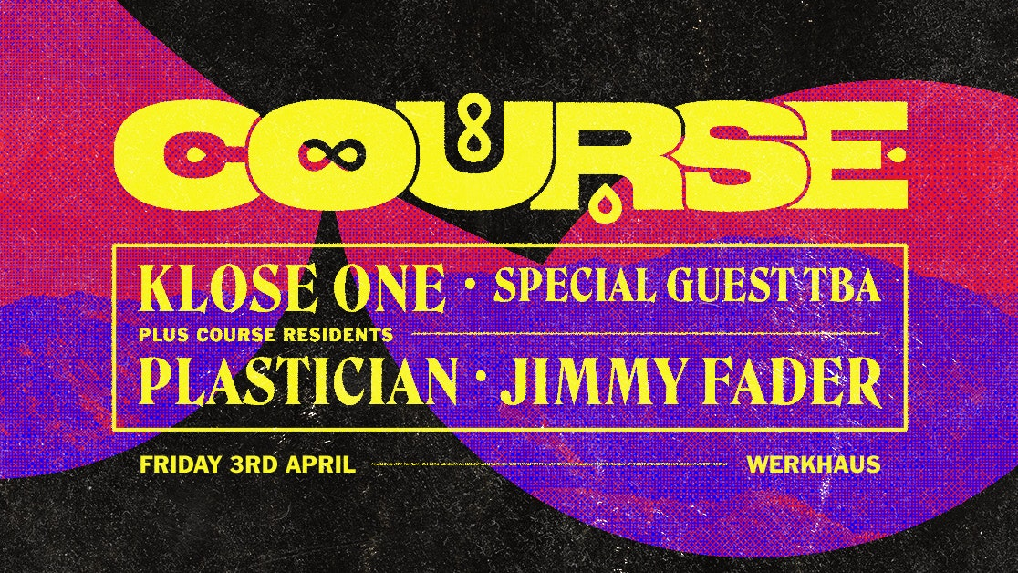 Postponed: Klose One, Plastician, Jimmy Fader & Special Guest – Course pt.3