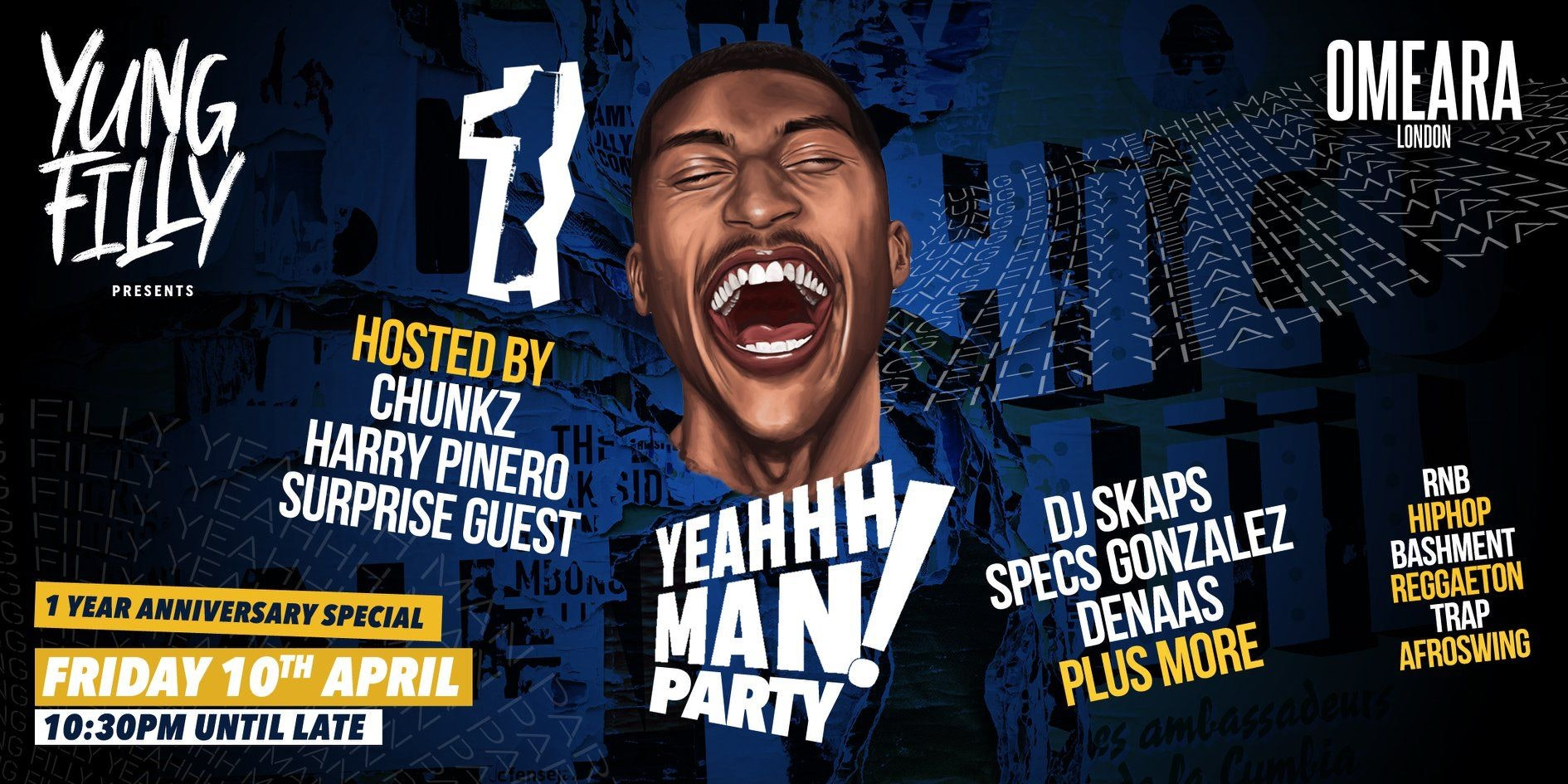 Yung Filly Presents: The YEAHHH MAN Party! | ft Chunkz, Harry Pinero, Skapps & Special Guests!