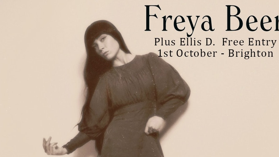 Freya Beer + Ellis D (Free Entry)