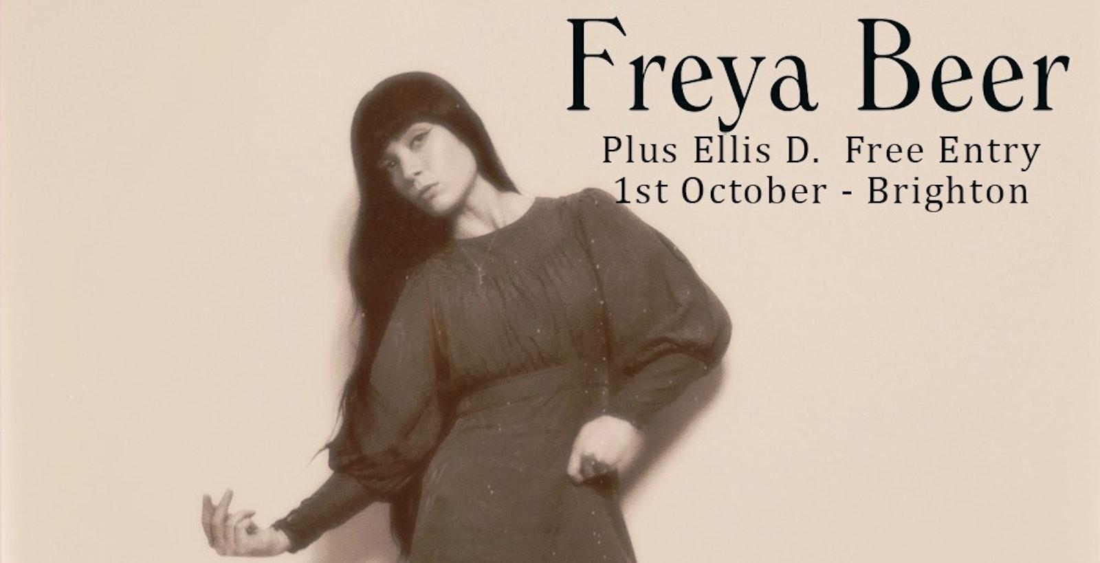 Freya Beer + Ellis D (Free Entry)