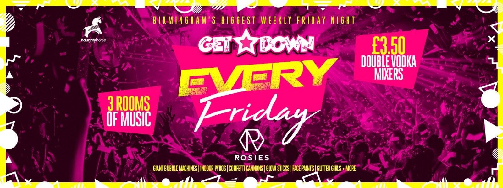 Get Down Fridays – Rosies!