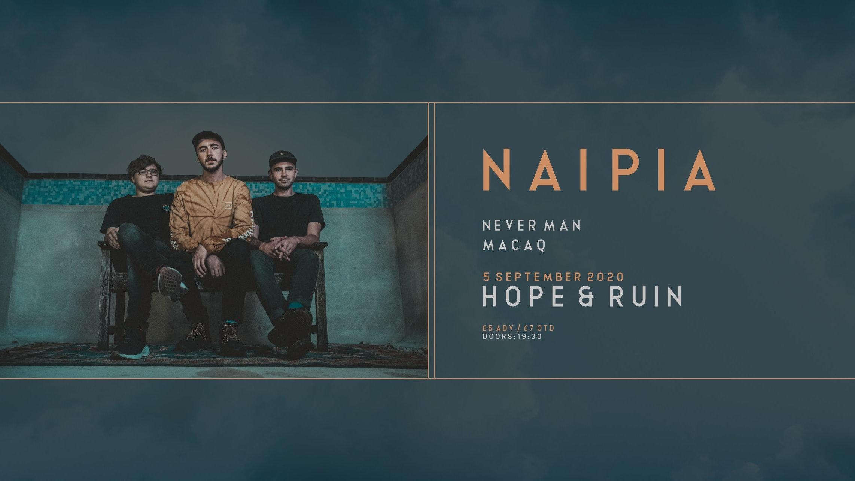 Naipia + Never Man + MACAQ (rescheduled)