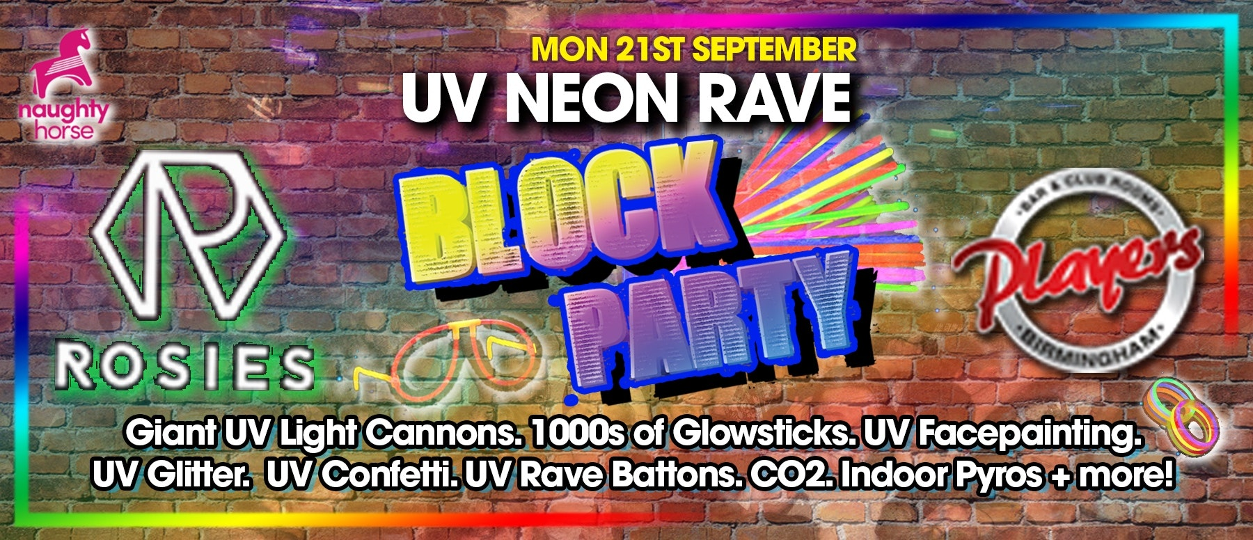 Birmingham Freshers – UV NEON RAVE BLOCK PARTY at Rosies AND Players! (FlexiTicket – Sep, Oct, Nov, Dec, Jan, Feb, March*)!