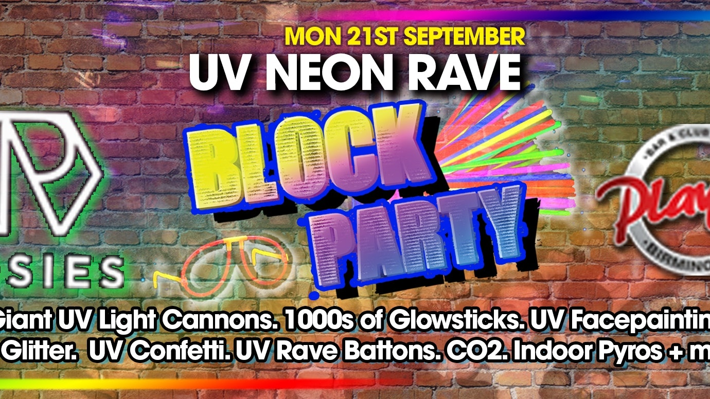 Birmingham Freshers – UV NEON RAVE BLOCK PARTY at Rosies AND Players!