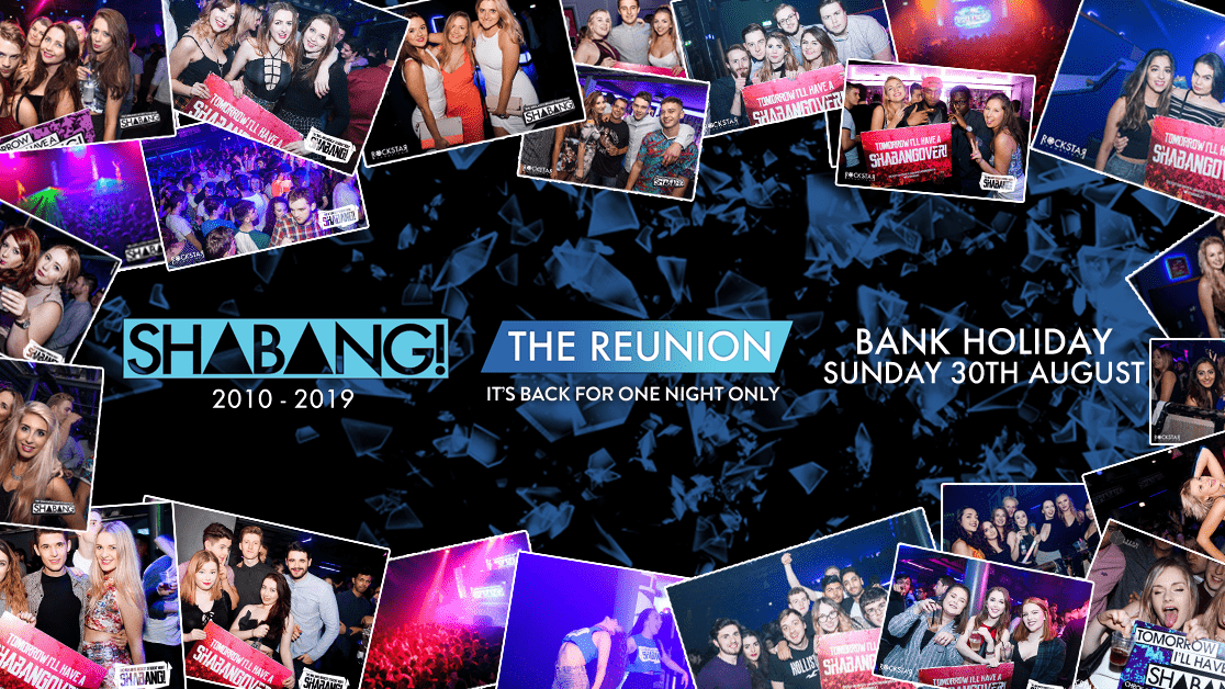 Shabang! THE REUNION! Bank Holiday Sunday 30th August. It's back for one night only!