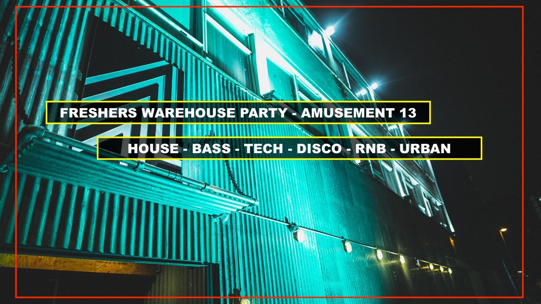 Birmingham Freshers Move In Party (BCU/UCB) – Amusement 13 Warehouse