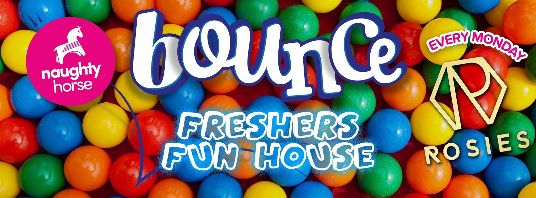 Bounce Mondays presents THE FRESHERS FUN HOUSE at Rosies! (BCU/UCB)