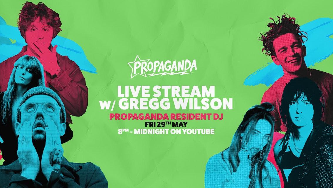 Propaganda Live Stream with Gregg Wilson (Propaganda resident DJ)