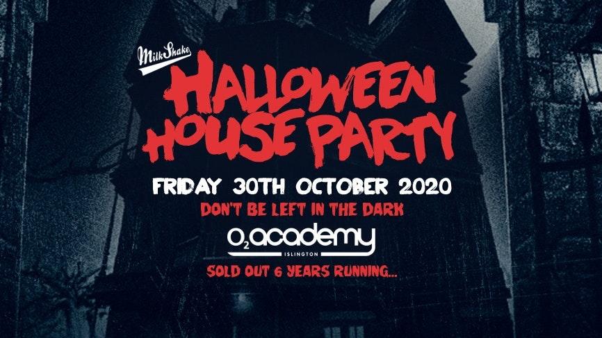 Milkshake Halloween Haunted House Party 2020 – O2 Academy Islington | Friday October 30th