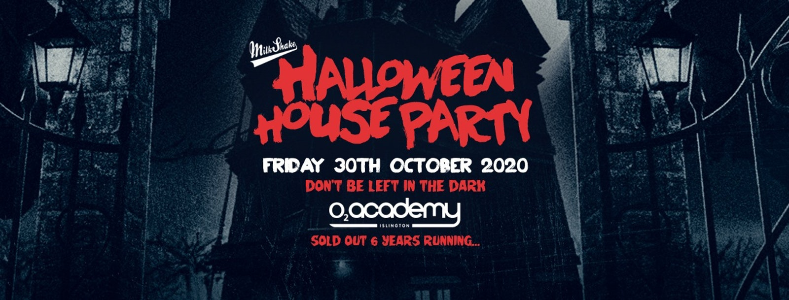 Milkshake Halloween Haunted House Party 2020 – O2 Academy Islington | Friday October 30th