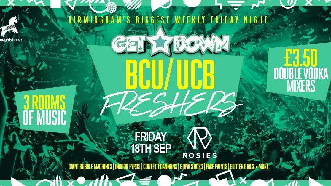 Get Down Fridays X BCU/UCB FRESHERS – Rosies!