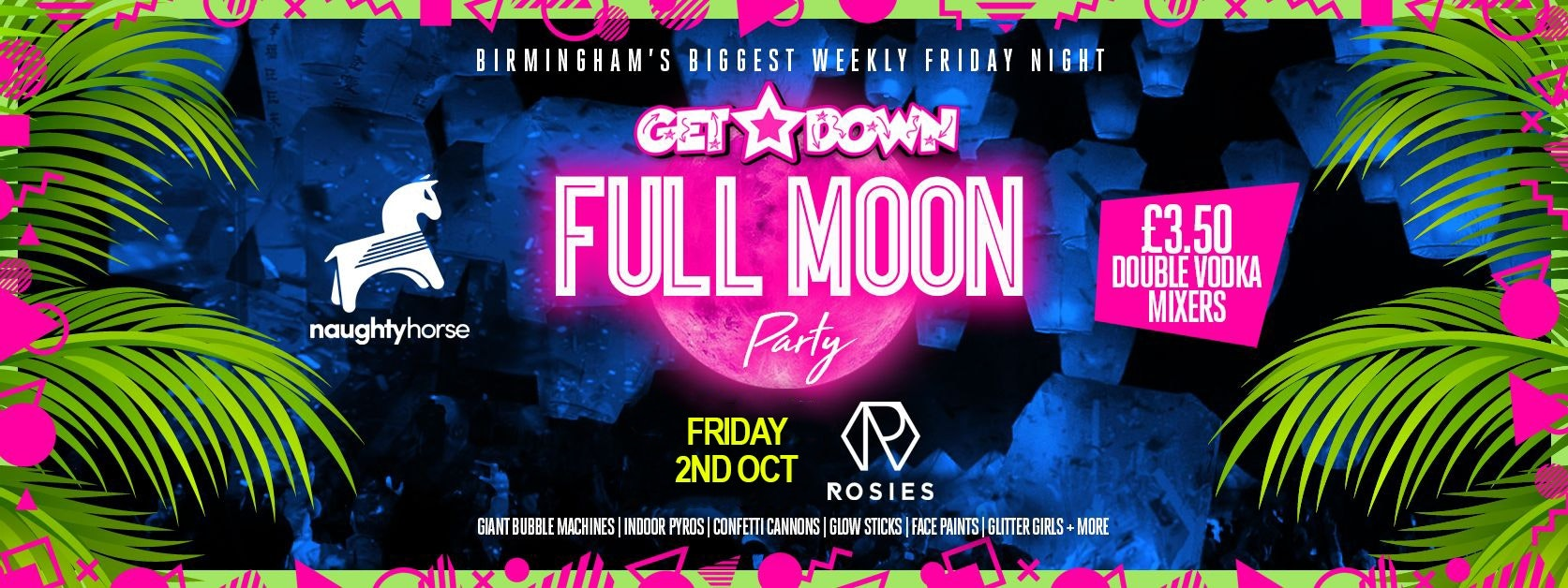Get Down Fridays FULL MOON PARTY – Rosies!