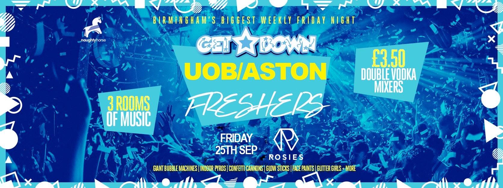 Get Down Fridays X UOB/Aston Freshers – Rosies!
