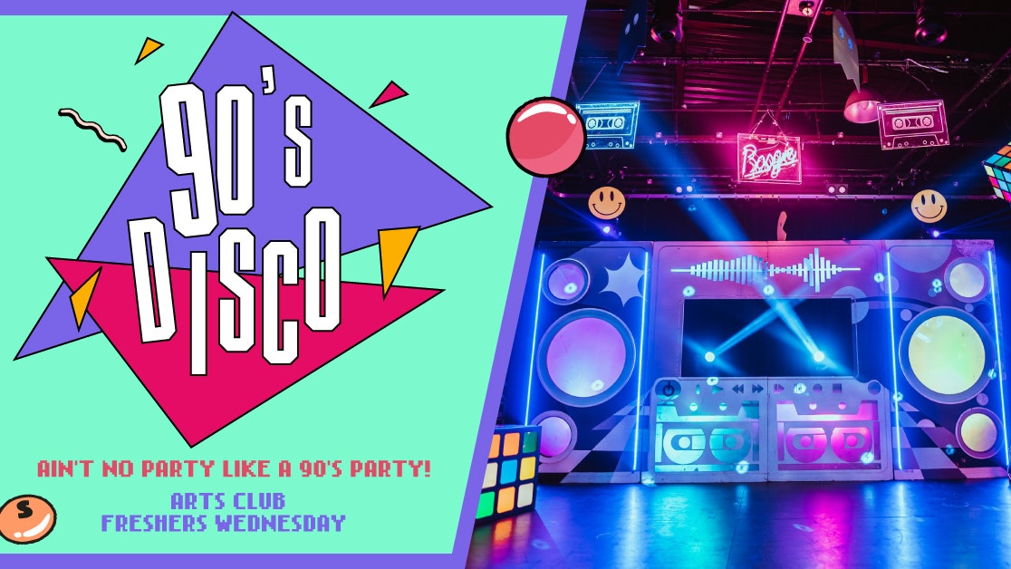 90s Disco : Freshers Wednesday : Arts Club