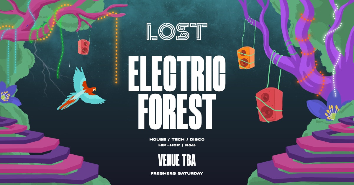 LOST Electric Forest : Lancaster Freshers 2020 : Date TBC