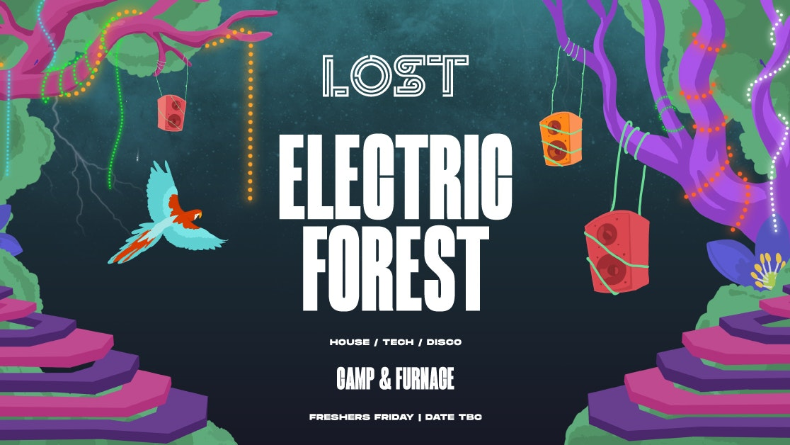 POSTPONED – LOST Electric Forest : Liverpool Freshers 2020 : Date TBC