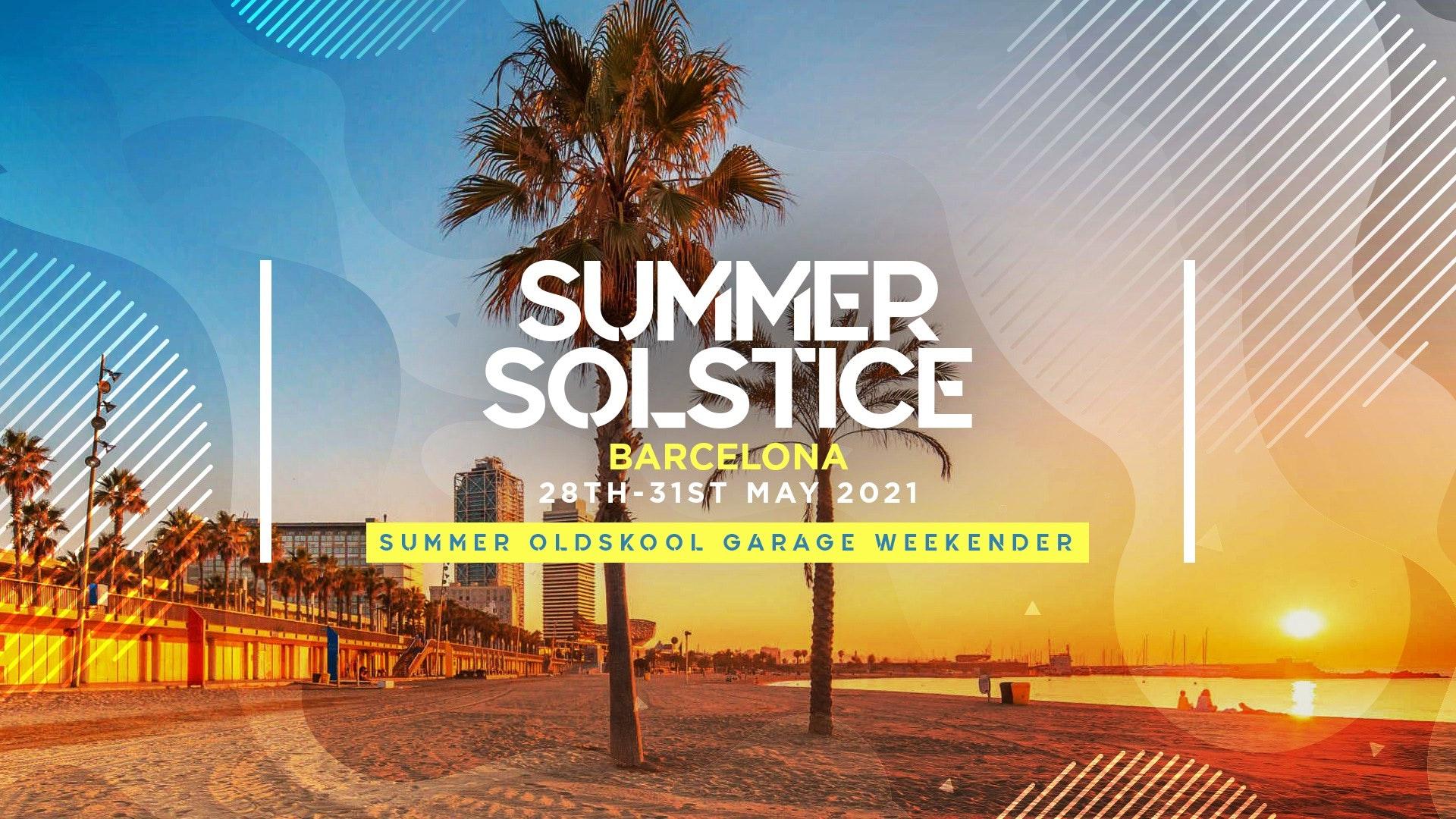 Summer Solstice – Oldskool Garage Weekender – Barcelona