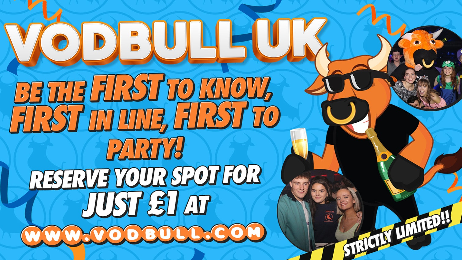 Be the First to know, First in line, First to Party at VODBULL!!