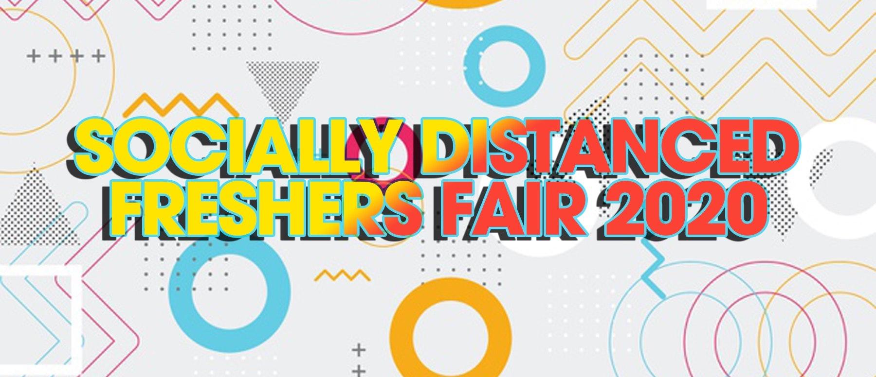Socially Distanced RE-FRESHERS FAIR 2020! (100% Covid compliant)