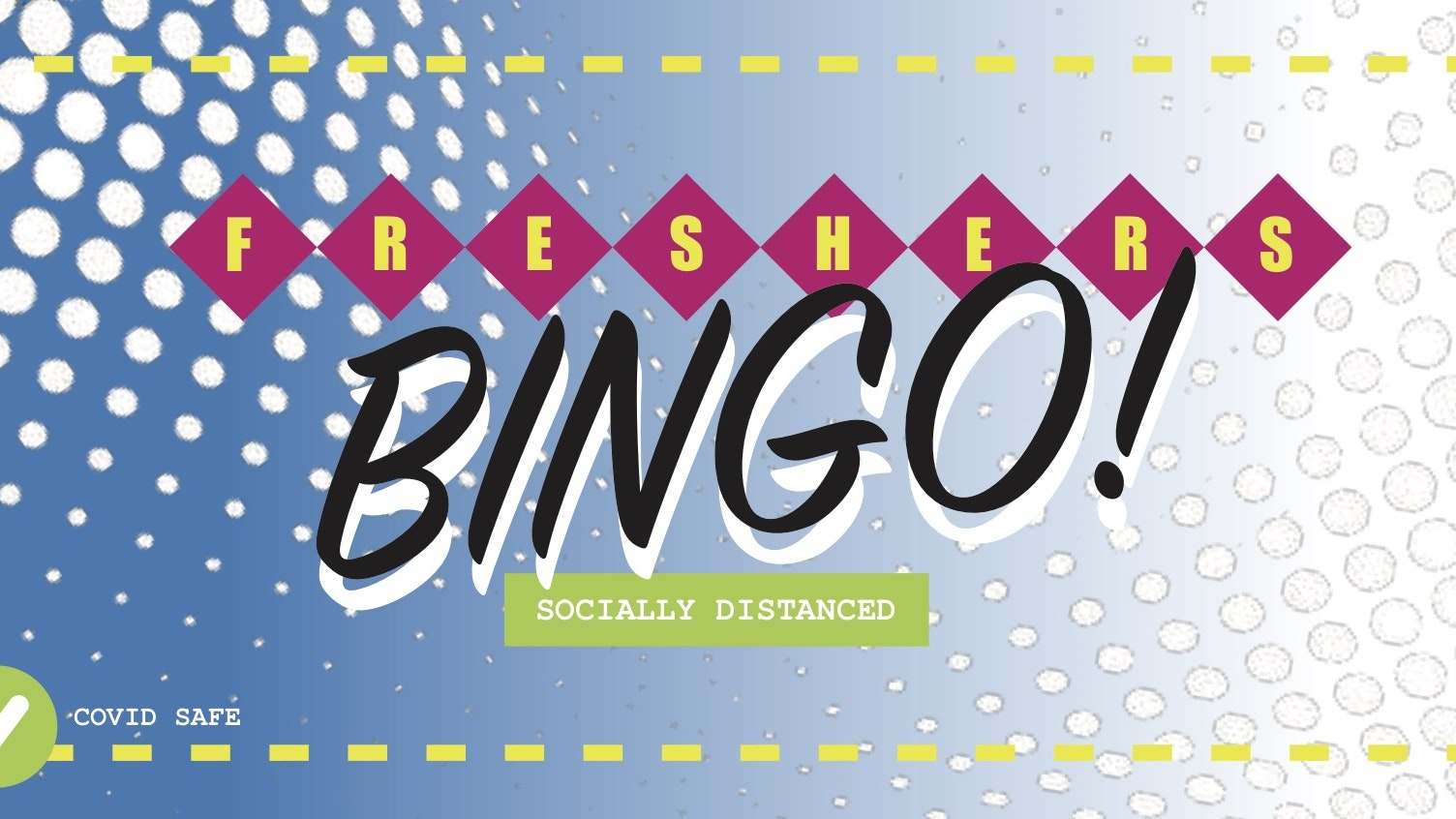Yo! BINGO – The Ultimate Socially Distanced FRESHERS RAVE BINGO Special! **SELL OUT WARNING**