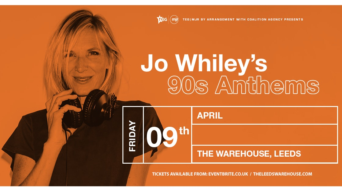 Jo Whiley's 90s Anthems at The Warehouse Leeds