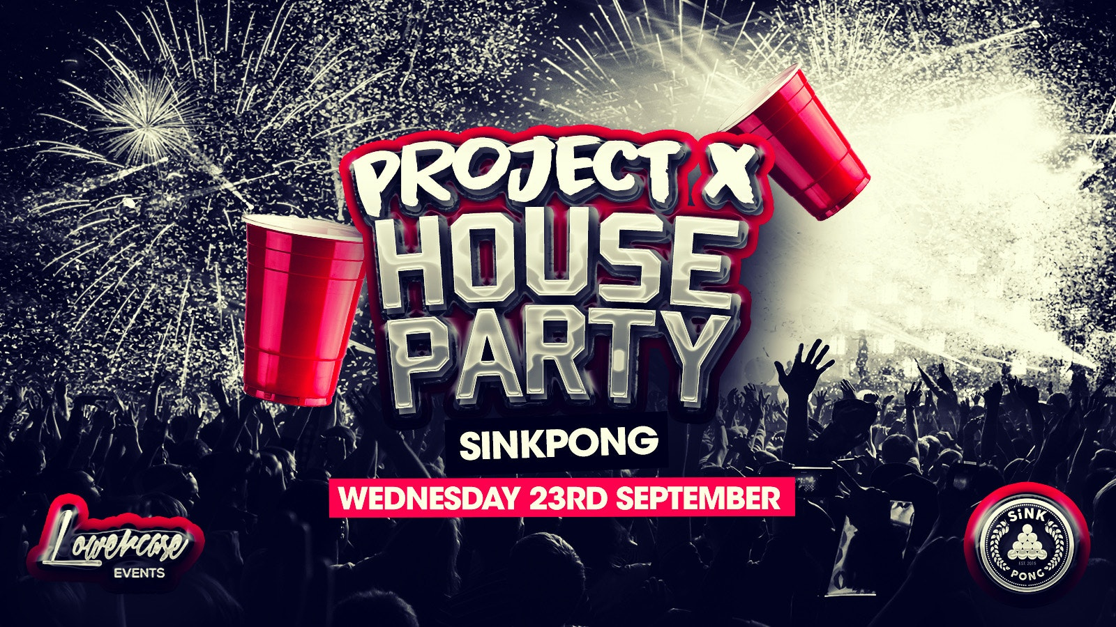 The Socially Distanced Project X House Party @ SiNK PONG – ONLY 200 TICKETS ON SALE!