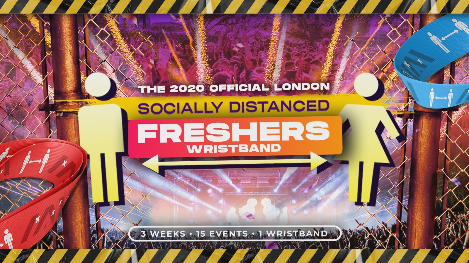 The 2020 Official London Socially Distanced Freshers Wristband (ALL EVENTS ARE GOING AHEAD AS PLANNED!!)