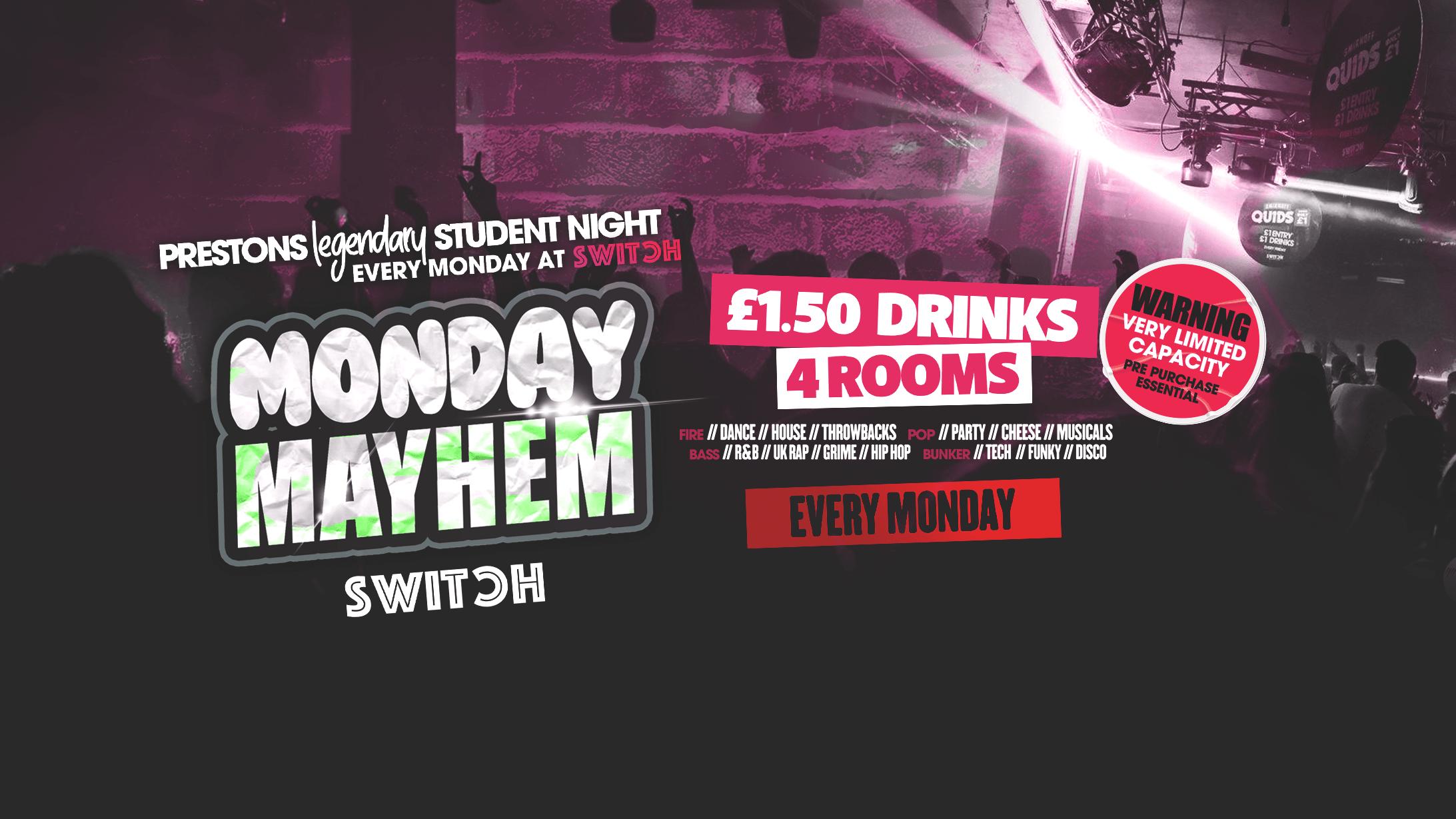 Monday Mayhem *Prestons Legendary Student Night *The Early Sessions