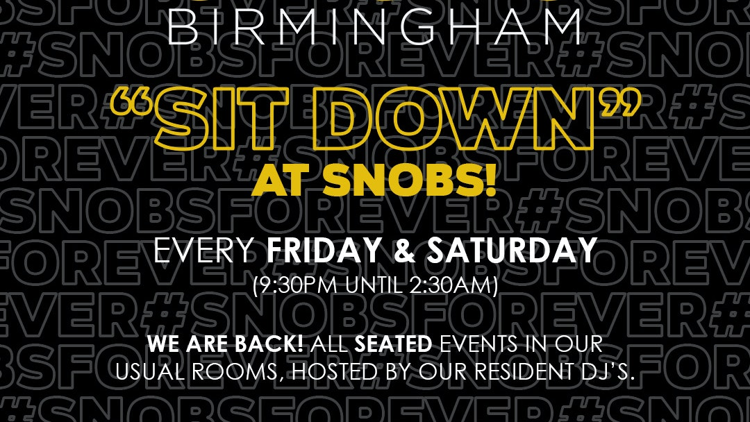 Saturday SIT DOWN@ Snobs 19th September