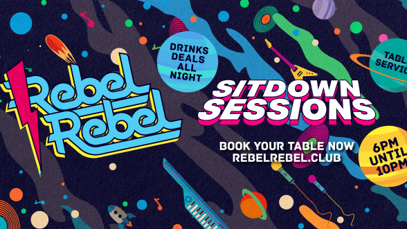 Rebel Rebel — Nottingham's Biggest Saturday Night Out! – THE SIT DOWN SESSIONS –  17/10/20