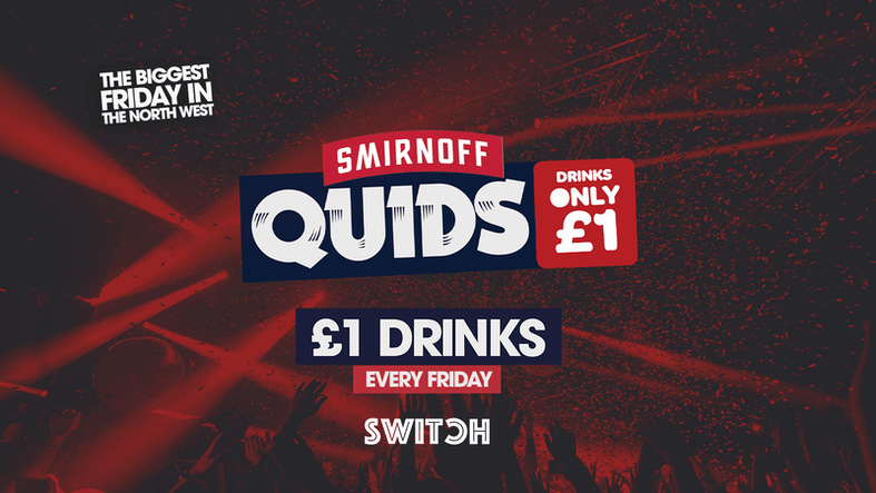Switch presents QUIDS *Every Friday *The Early Sessions