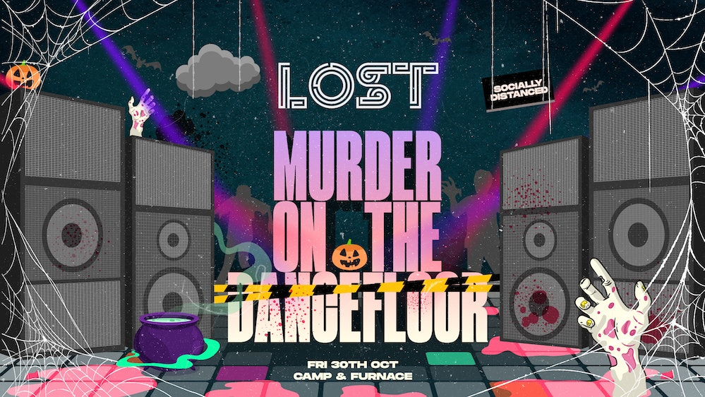 LOST Halloween : Murder On The Dancefloor : Fri 30th Oct