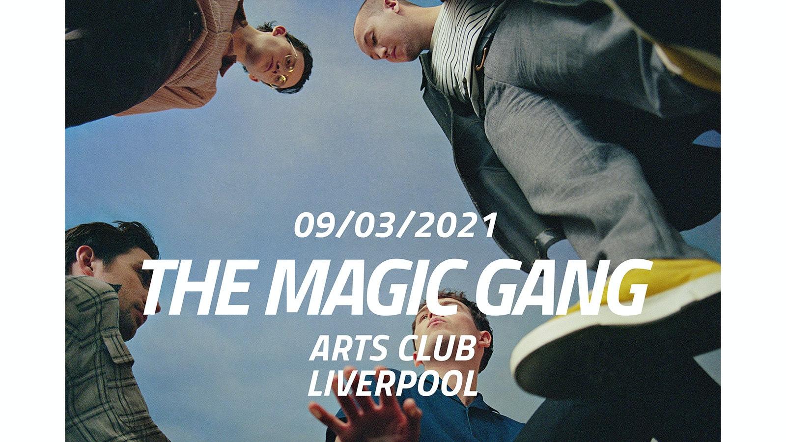 The Magic Gang : Arts Club : 9th March 2021