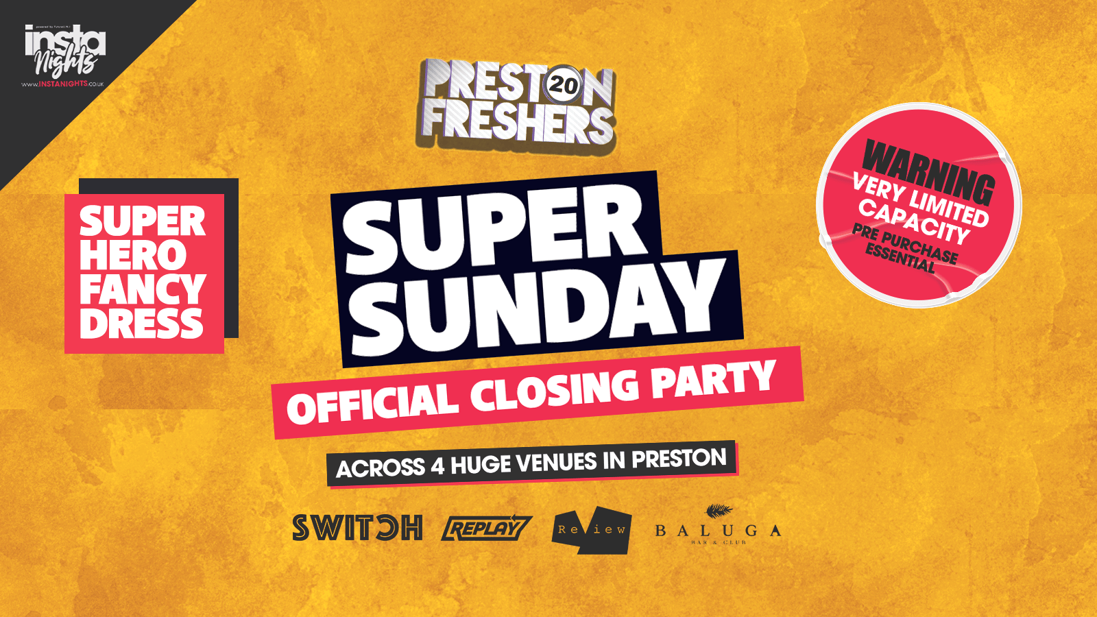 Super Sunday **Official Freshers Closing Party** – Across 4 Venues