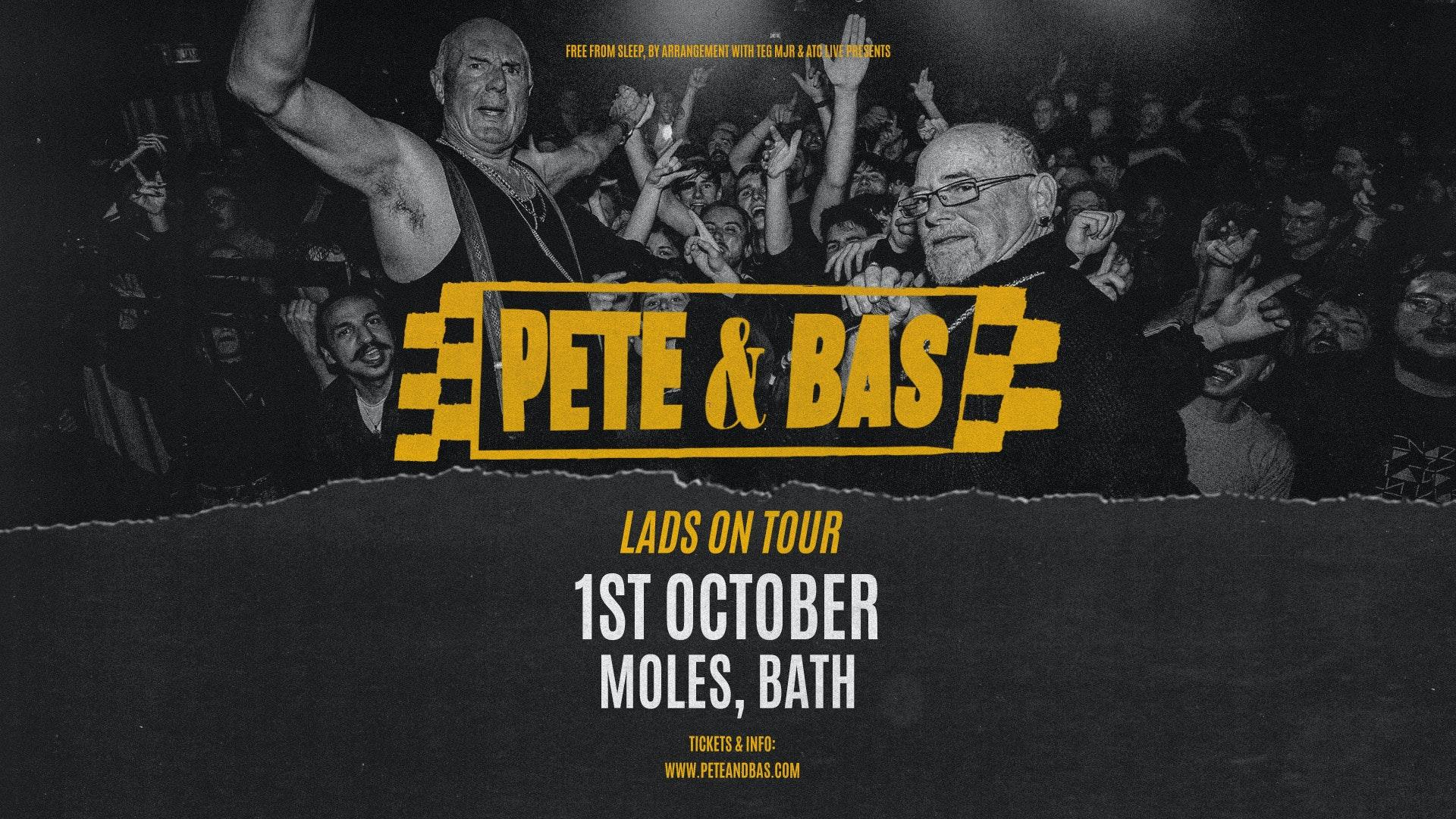 Pete & Bas  – Fri October 1st 2021