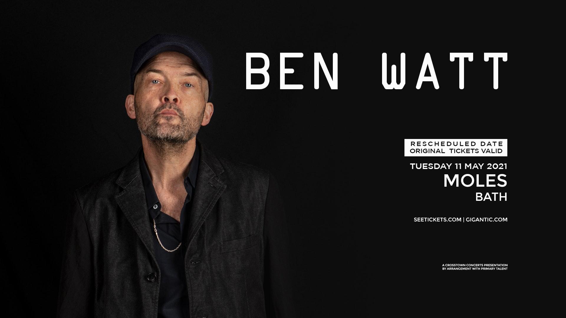 Ben Watt at Moles – Rescheduled date to Tuesday May 11th 2021