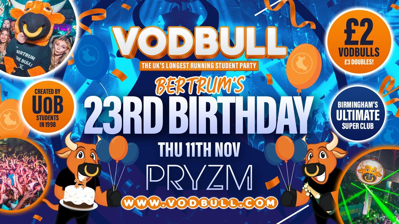 💥 VODBULL's 23RD BIRTHDAY PARTY!! at PRYZM💥 11/11