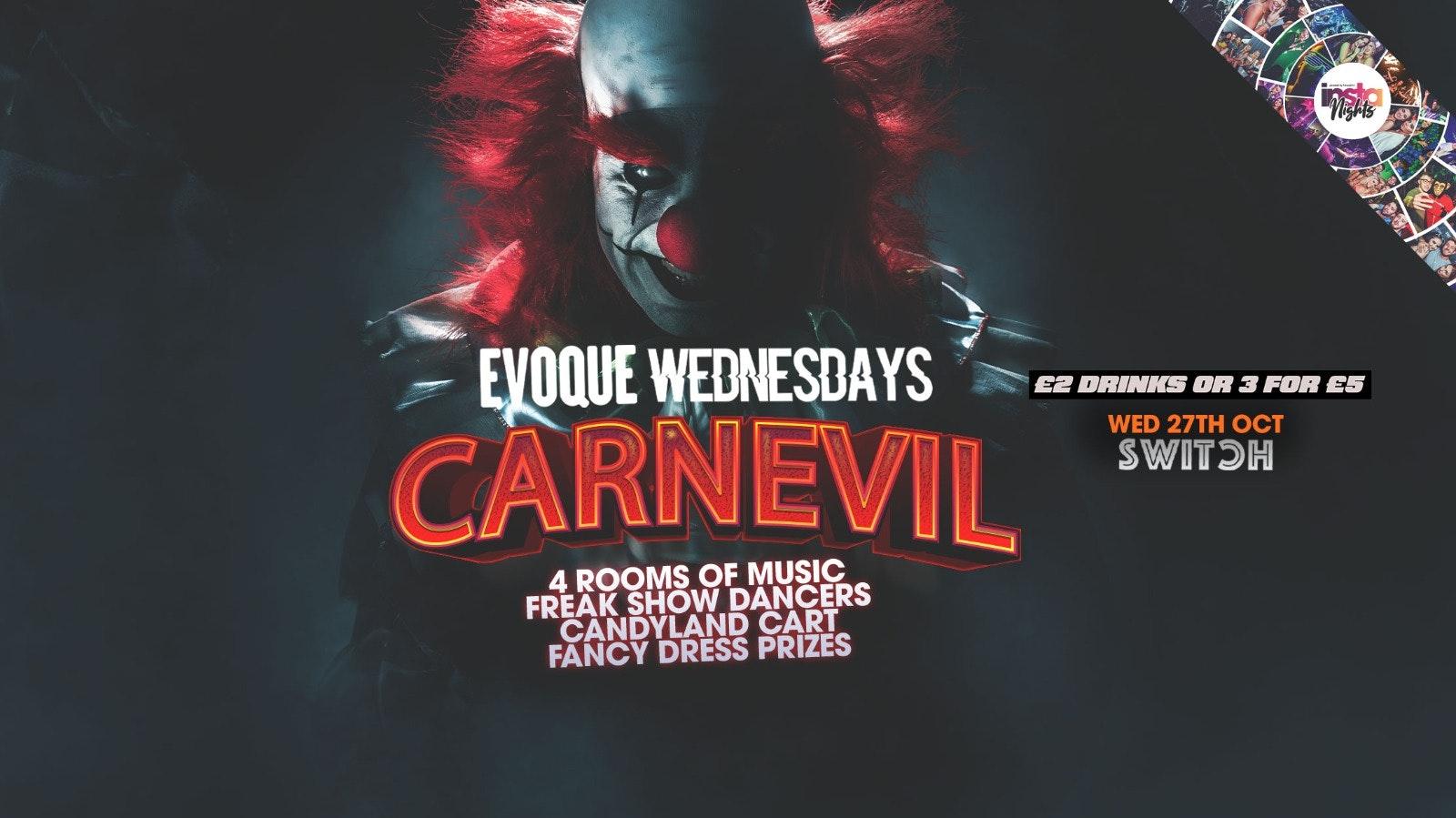 EVOQUE Wednesdays   CarnEvil